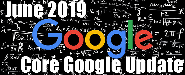 Google June 2019 Core Search Algorithm Update Rolling Out Now