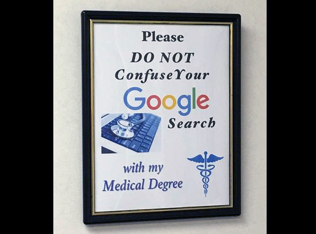 Doctor Posts Sign: Do Not Confuse Your Google Search With My Medical Degree