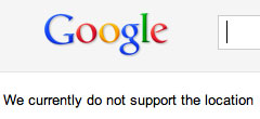 Google: We Do Currently Do Not Support The Location