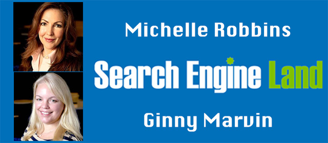 Michelle Robbins & Ginny Marvin: Search Engine Land's New Leads