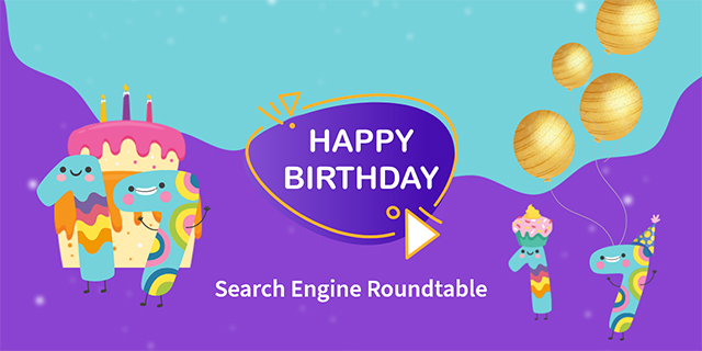 Search Engine Roundtable 17 Years Old