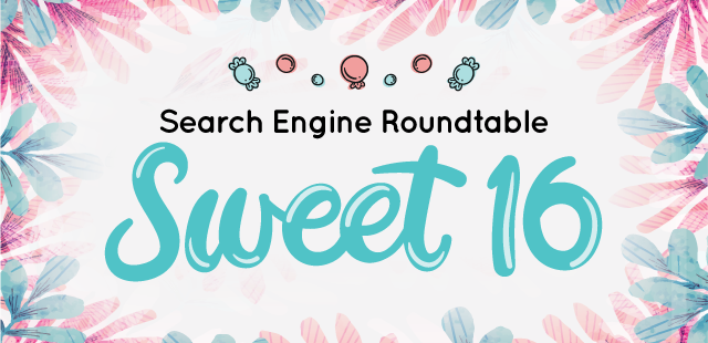 16th Anniversary of Search Engine Roundtable