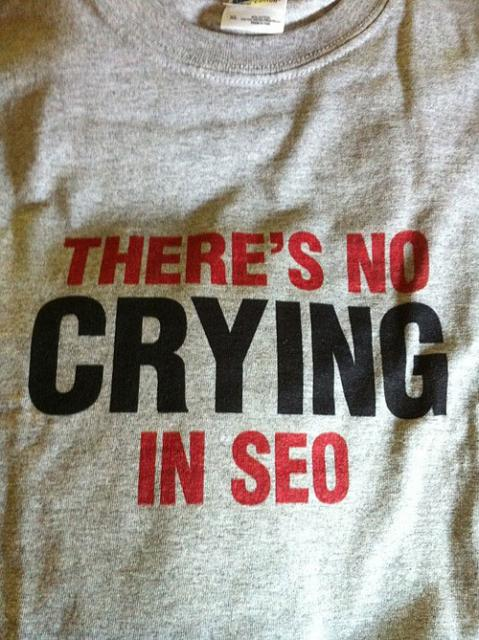 Crying in SEO Shirt