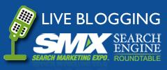 Live Blogging Coverage SMX