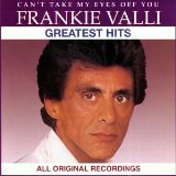 Frankie Valli:Can't Take My Eyes Off Of You