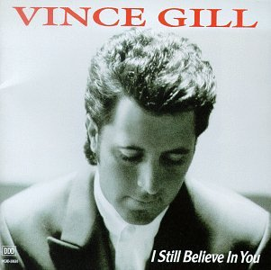 Vince Gill I Still Believe In You cover art