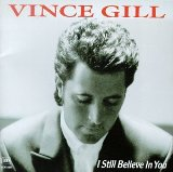 I Still Believe In You sheet music by Vince Gill