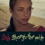 Sade: Love Is Stronger Than Pride