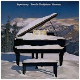Supertramp:Even In The Quietest Moments