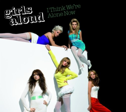 Girls Aloud I Think We're Alone Now cover art