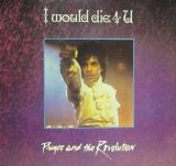 Prince & The Revolution: I Would Die 4 U