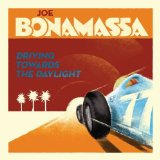 Driving Towards The Daylight sheet music by Joe Bonamassa
