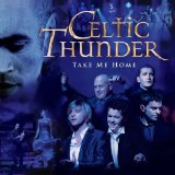 Celtic Thunder: Take Me Home