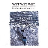 Hold Back The River sheet music by Wet Wet Wet