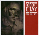 Robert Cray:Time Makes Two