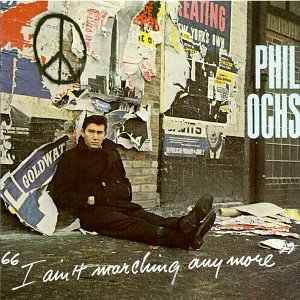 Phil Ochs I Ain't Marching Anymore cover art