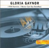 Gloria Gaynor: Never Can Say Goodbye
