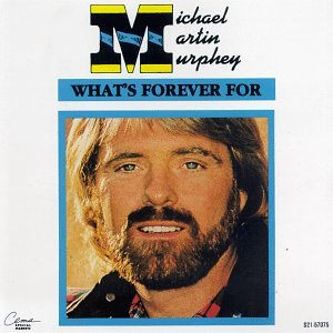 Michael Martin Murphey What's Forever For cover art
