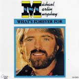 What's Forever For sheet music by Michael Martin Murphey