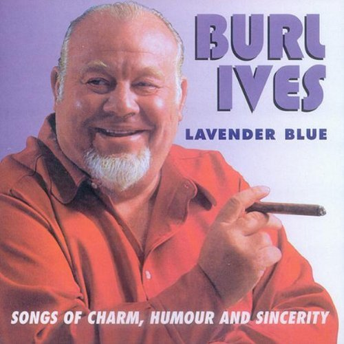 Burl Ives Lavender Blue (Dilly Dilly) cover art