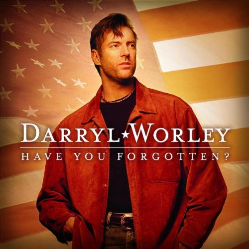 Darryl Worley Have You Forgotten? cover art