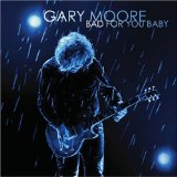 Gary Moore:Bad For You Baby