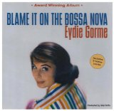 Blame It On The Bossa Nova (arr. Kirby Shaw) sheet music by Eydie Gorme