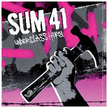 Sum 41 Underclass Hero cover art