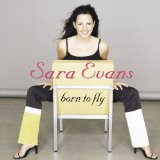 Sara Evans:Born To Fly