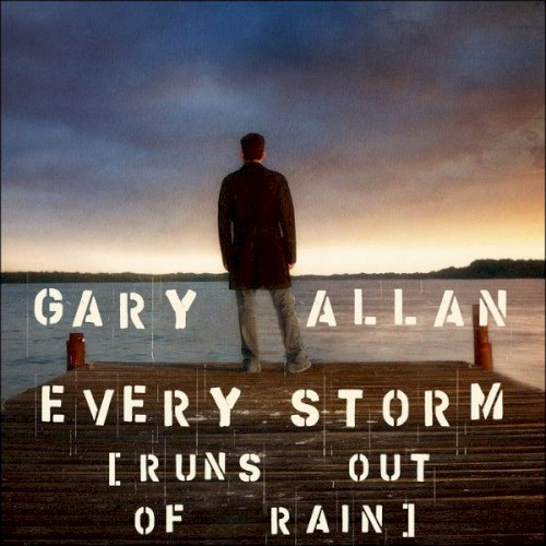 Every Storm (Runs Out Of Rain) sheet music by Gary Allan