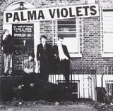 Palma Violets:We Found Love