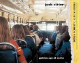 Josh Ritter:Golden Age Of Radio