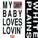 My Baby Loves Lovin' sheet music by White Plains
