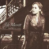 Tift Merritt:Bramble Rose