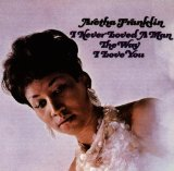 I Never Loved A Man (The Way I Love You) sheet music by Aretha Franklin