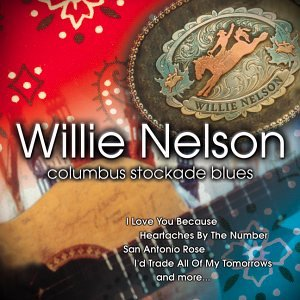 Willie Nelson Columbus Stockade Blues cover art