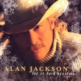 Let It Be Christmas sheet music by Alan Jackson