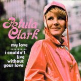I Couldn't Live Without Your Love sheet music by Petula Clark