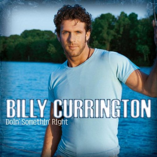 Billy Currington Must Be Doin' Somethin' Right cover art