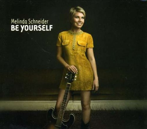 Melinda Schneider Be Yourself cover art
