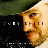 How Do You Like Me Now?! sheet music by Toby Keith