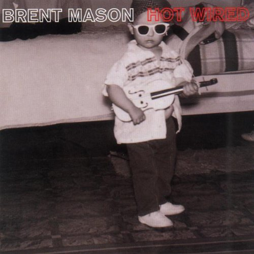 Brent Mason Hot Wired cover art