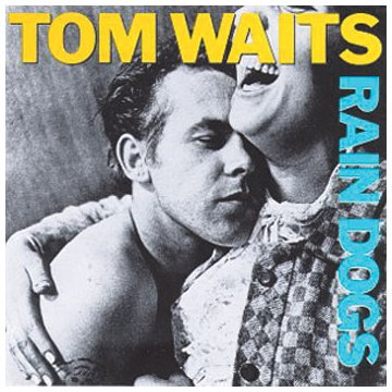 Tom Waits Rain Dogs cover art