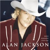 When Somebody Loves You sheet music by Alan Jackson