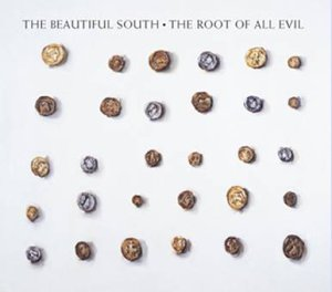 The Beautiful South The Root Of All Evil cover art