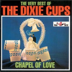 The Dixie Cups Chapel Of Love cover art