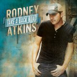Rodney Atkins:Take A Back Road