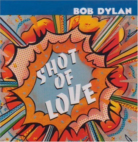 Bob Dylan Shot Of Love cover art