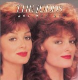 Why Not Me sheet music by The Judds