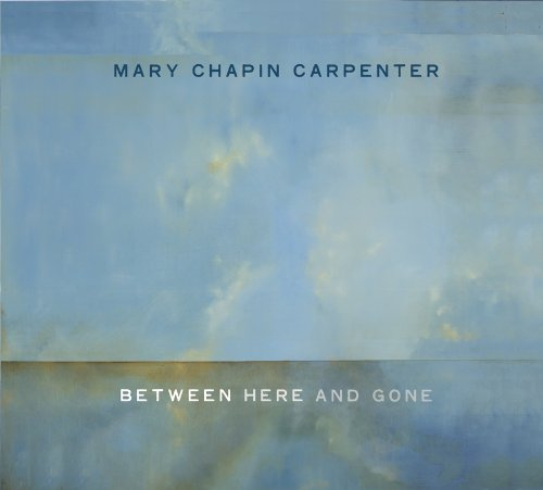 Mary Chapin Carpenter Between Here And Gone cover art